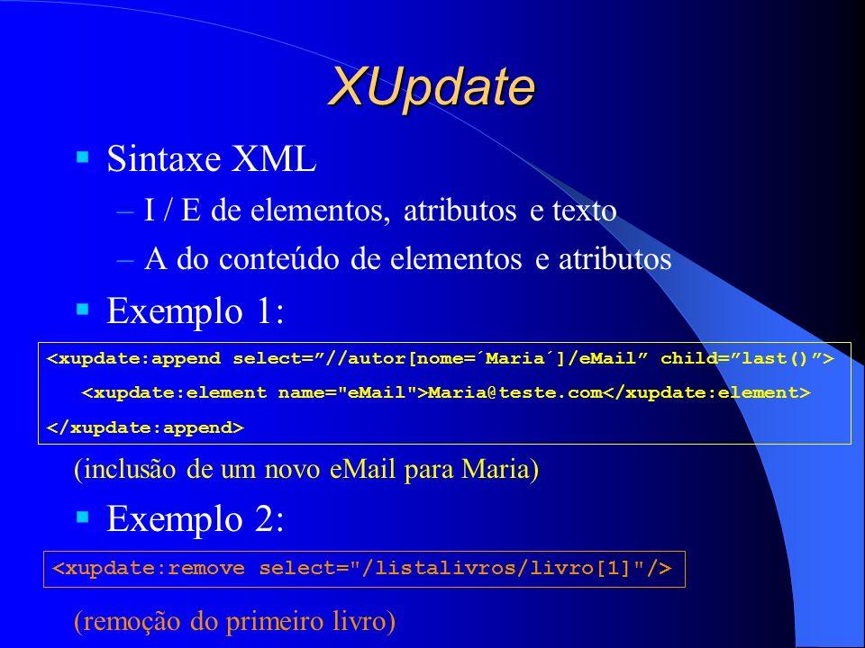 XUpdate Sintaxe XML Exemplo 1: Exemplo 2: