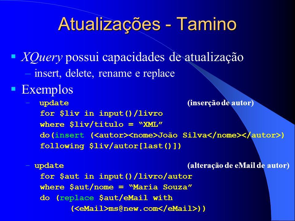 Atualizações - Tamino XQuery possui capacidades de atualização