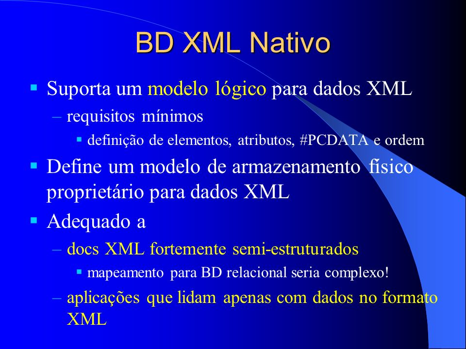 BD XML Nativo Suporta um modelo lógico para dados XML