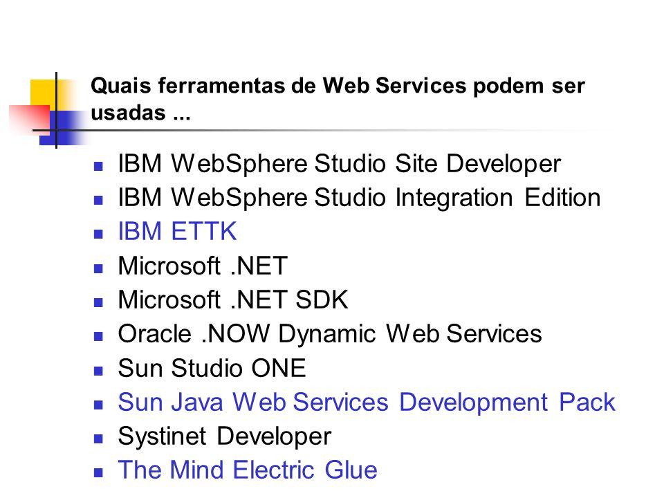 Quais ferramentas de Web Services podem ser usadas ...