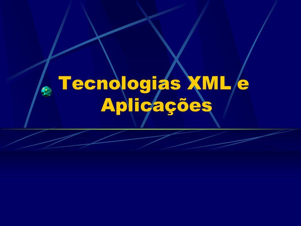 Tecnologias XML e Aplicações