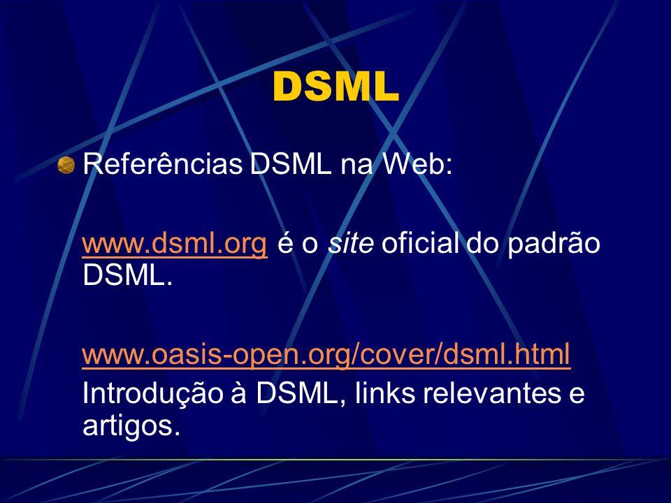 DSML Referências DSML na Web: