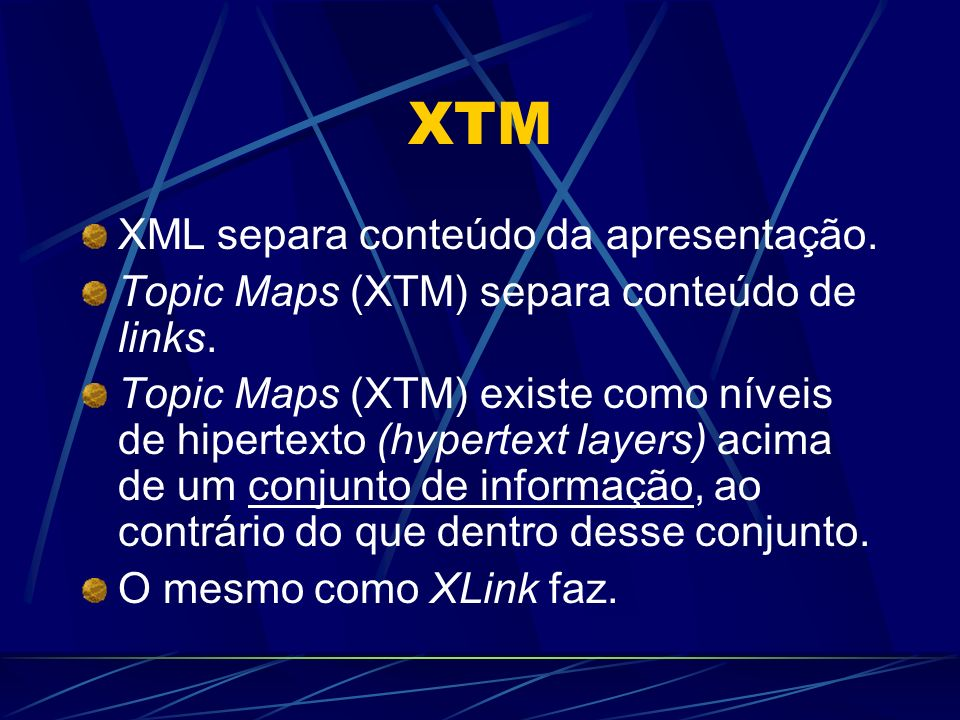 XTM XML separa conteúdo da apresentação.