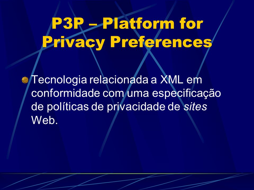 P3P – Platform for Privacy Preferences