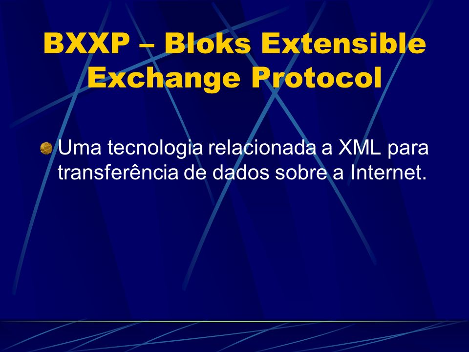 BXXP – Bloks Extensible Exchange Protocol