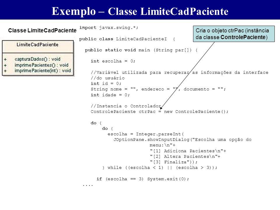 Exemplo – Classe LimiteCadPaciente Exemplo – Classe LimiteCadPaciente