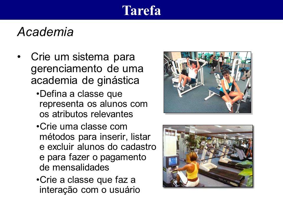 Tarefa Academia. Crie um sistema para gerenciamento de uma academia de ginástica.