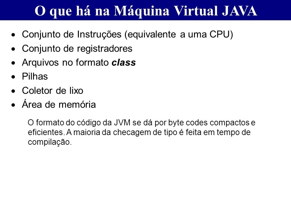 O que há na Máquina Virtual JAVA