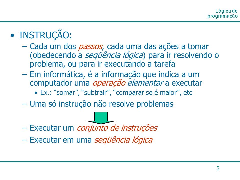 Lógica de programaçãoINSTRUÇÃO: