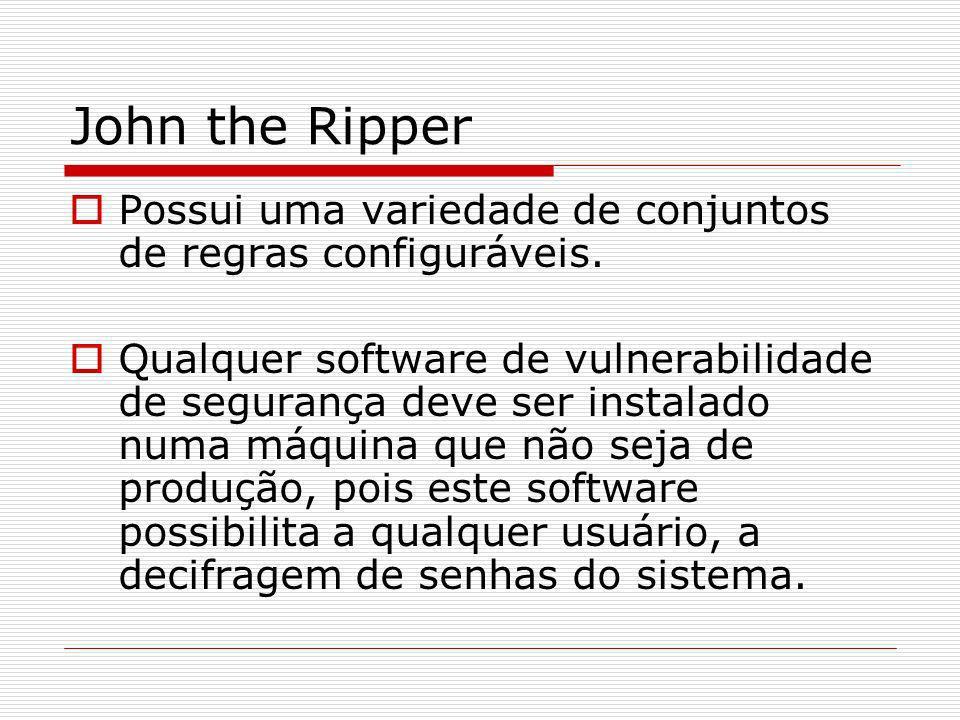 John the RipperPossui uma variedade de conjuntos de regras configuráveis.