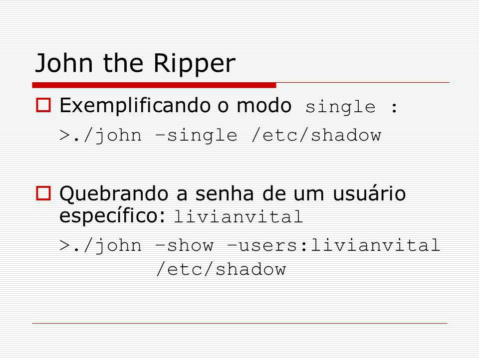 John the Ripper Exemplificando o modo single :