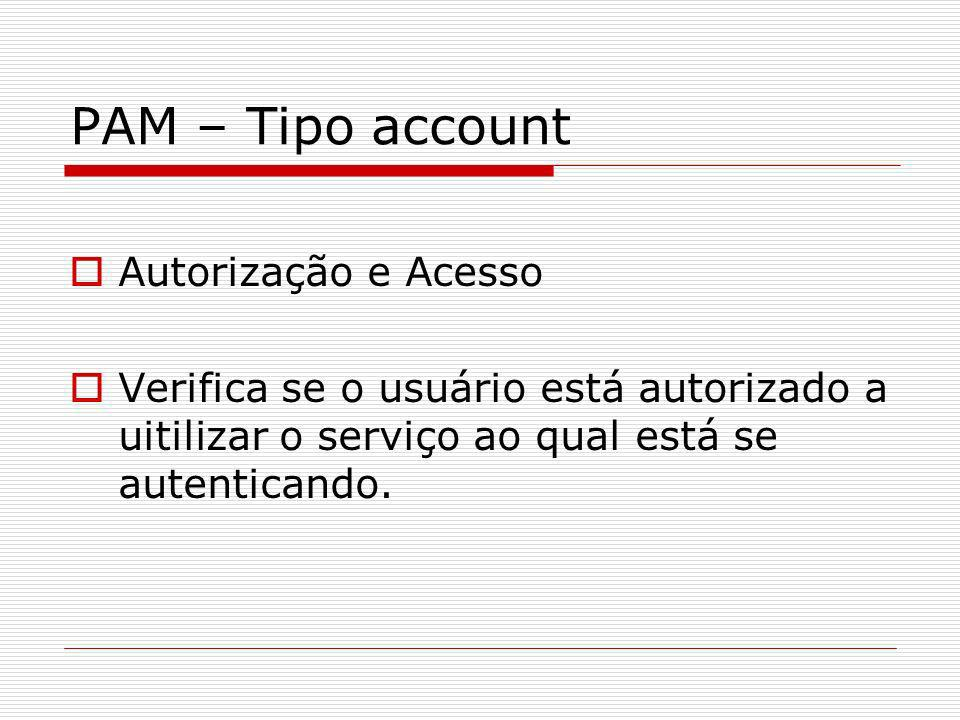 PAM – Tipo account Autorização e Acesso