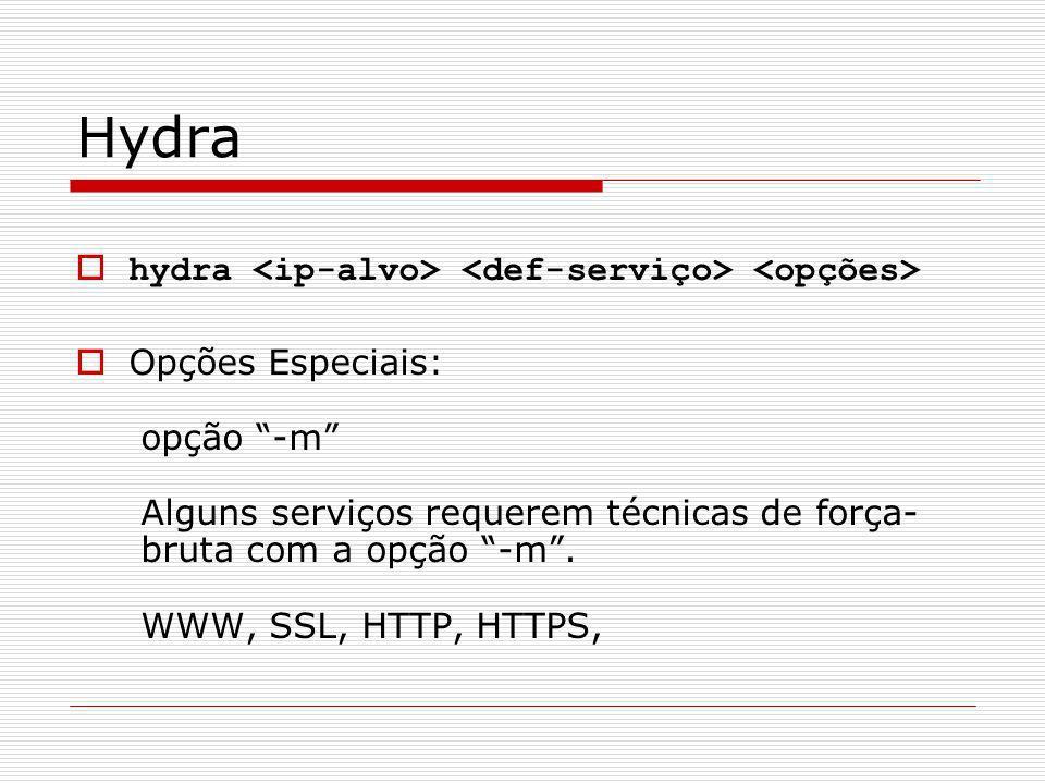 Hydra hydra <ip-alvo> <def-serviço> <opções>