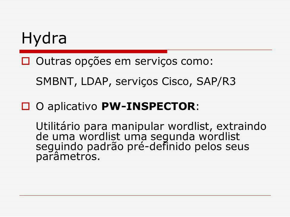 Hydra Outras opções em serviços como: SMBNT, LDAP, serviços Cisco, SAP/R3.