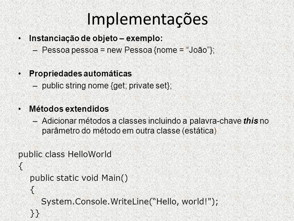 Implementações Instanciação de objeto – exemplo: