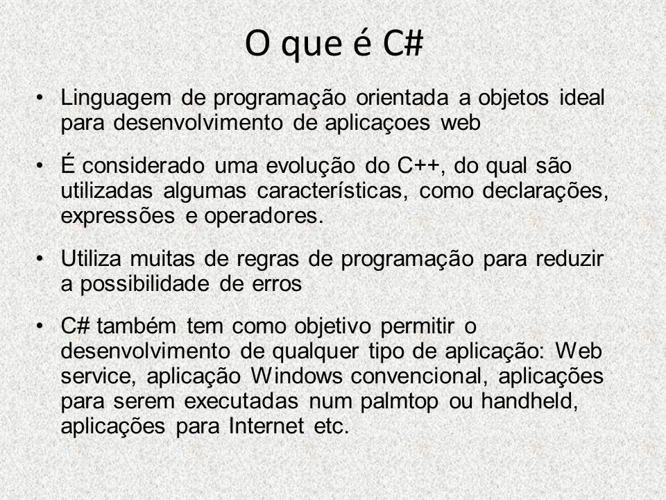 O que é C# Linguagem de programação orientada a objetos ideal para desenvolvimento de aplicaçoes web.