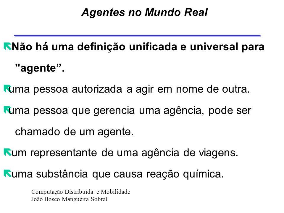 Não há uma definição unificada e universal para agente .