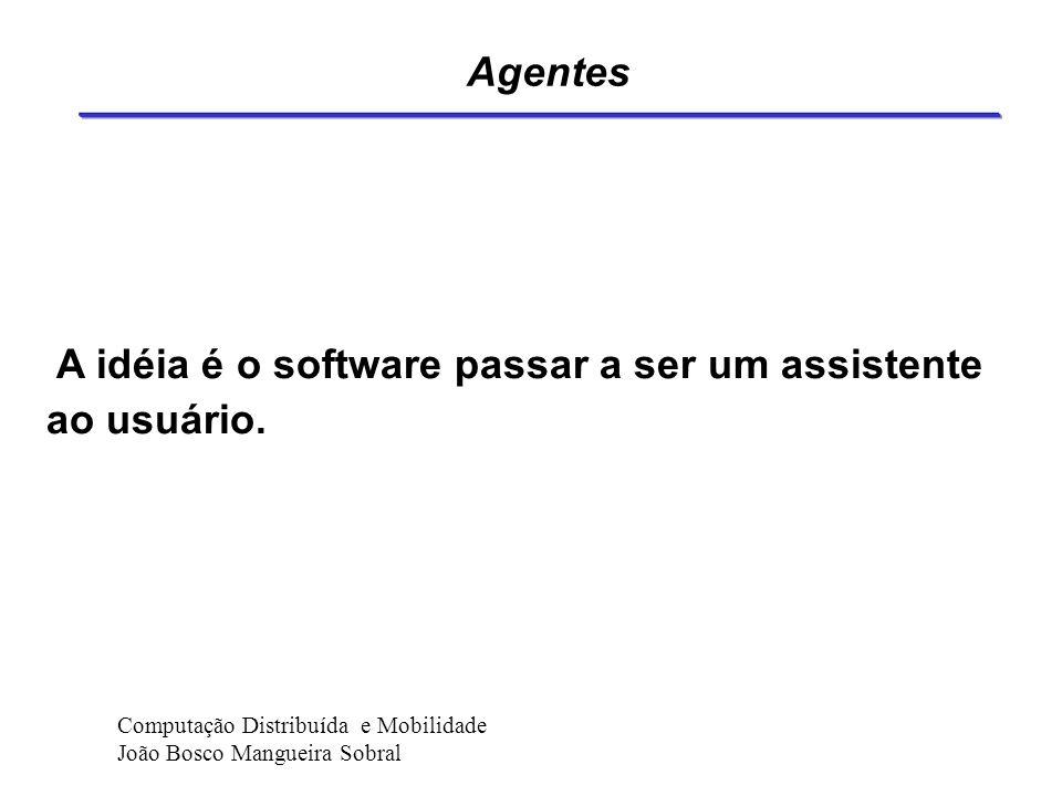 A idéia é o software passar a ser um assistente ao usuário.