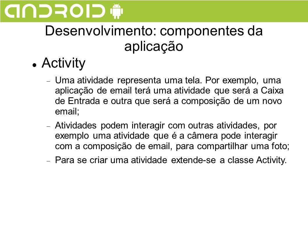 Desenvolvimento: componentes da aplicação