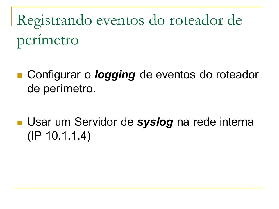 Registrando eventos do roteador de perímetro