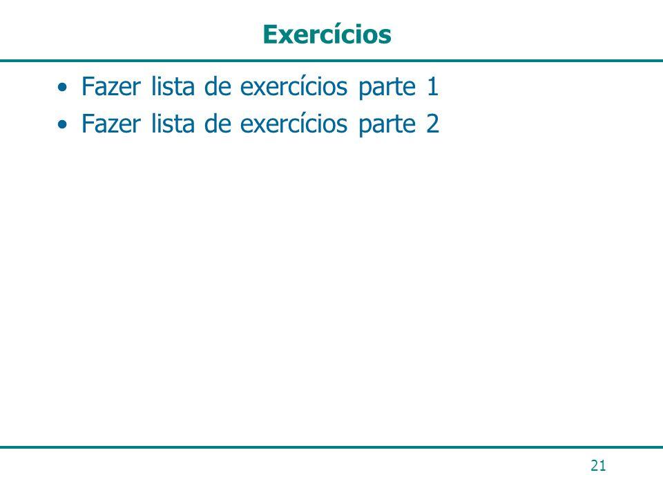 Exercícios Fazer lista de exercícios parte 1 Fazer lista de exercícios parte 2