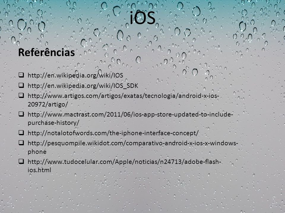 iOS Referências http://en.wikipedia.org/wiki/IOS