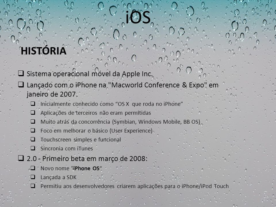 iOS HISTÓRIA Sistema operacional móvel da Apple Inc.