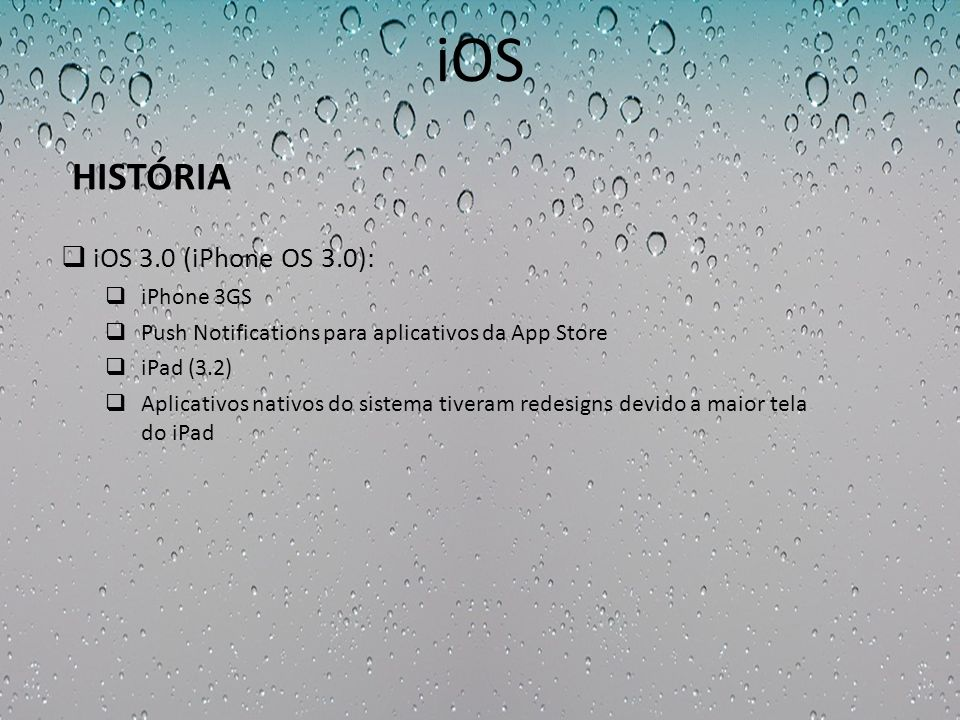 iOS HISTÓRIA iOS 3.0 (iPhone OS 3.0): iPhone 3GS