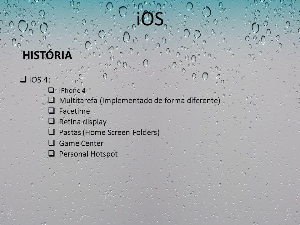 iOS HISTÓRIA iOS 4: Multitarefa (Implementado de forma diferente)