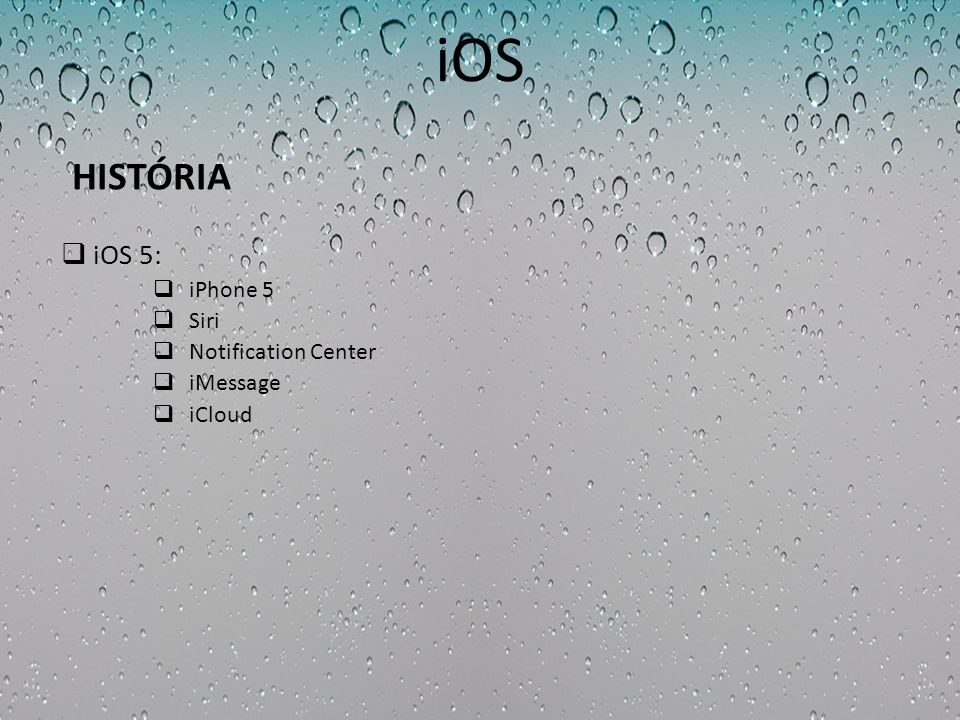 iOS HISTÓRIA iOS 5: iPhone 5 Siri Notification Center iMessage iCloud