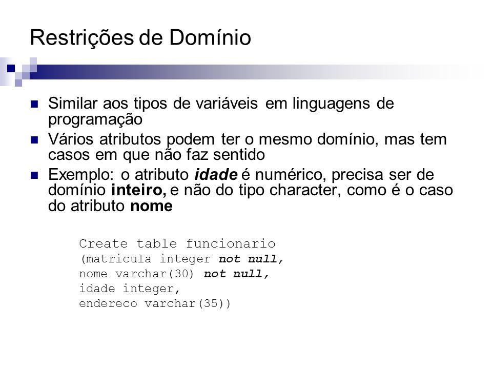 Restrições de Domínio Similar aos tipos de variáveis em linguagens de programação.