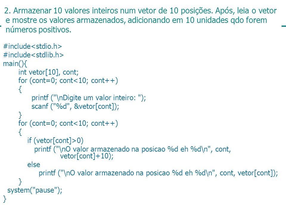 2. Armazenar 10 valores inteiros num vetor de 10 posições