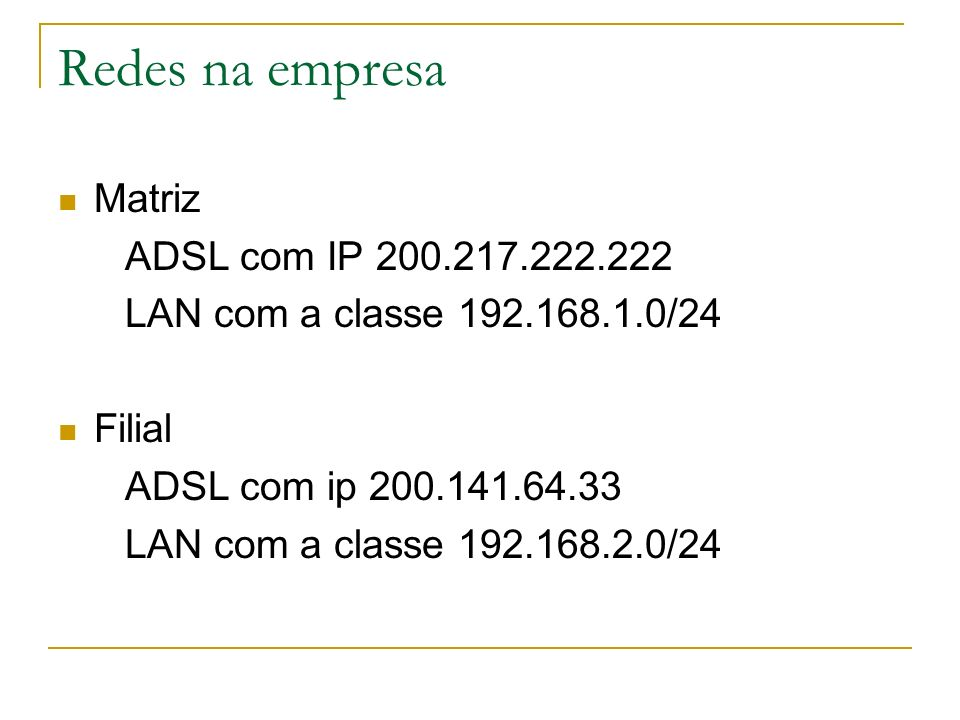 Redes na empresa Matriz ADSL com IP 200.217.222.222