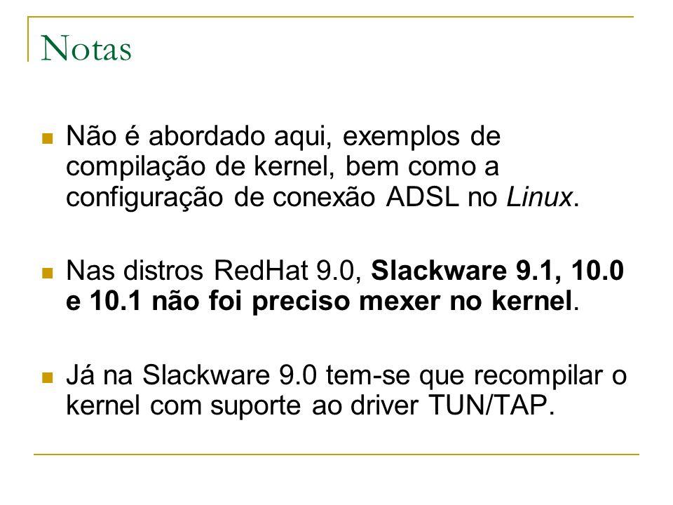 NotasNão é abordado aqui, exemplos de compilação de kernel, bem como a configuração de conexão ADSL no Linux.