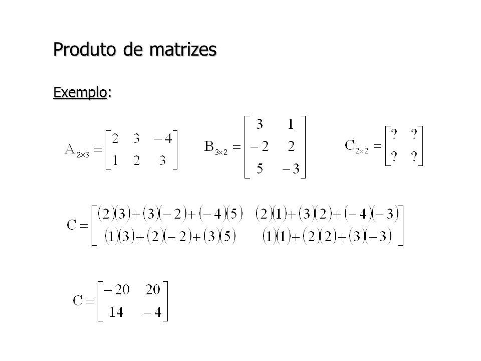 Produto de matrizes Exemplo: