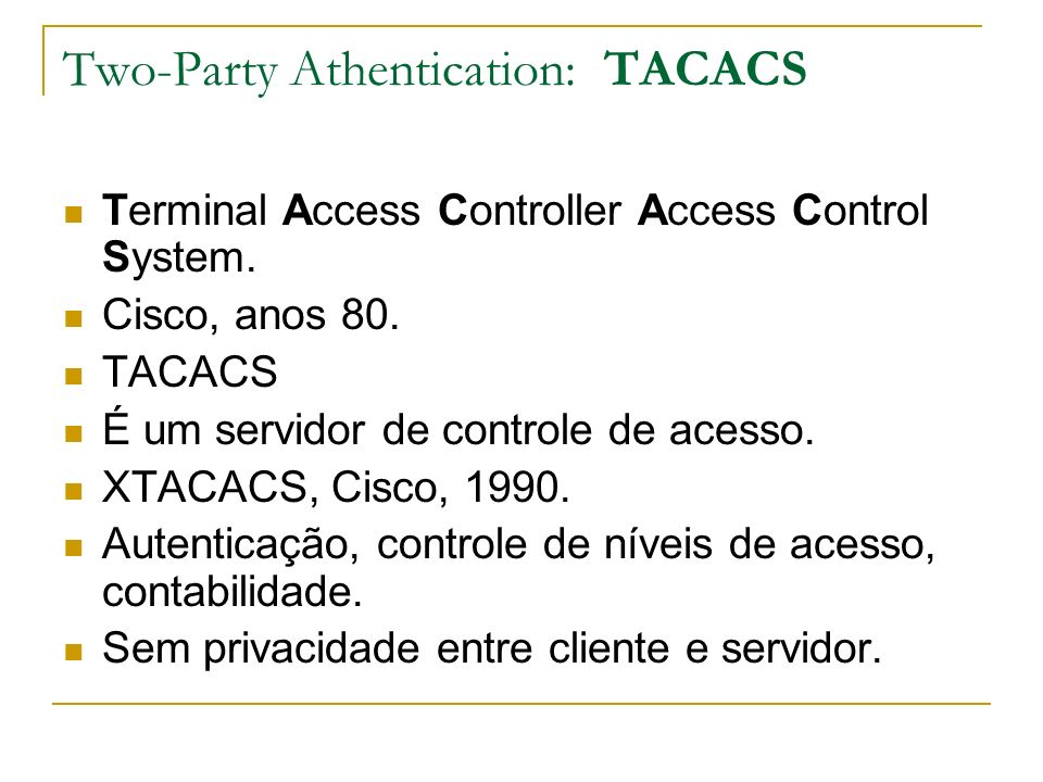 Two-Party Athentication: TACACS