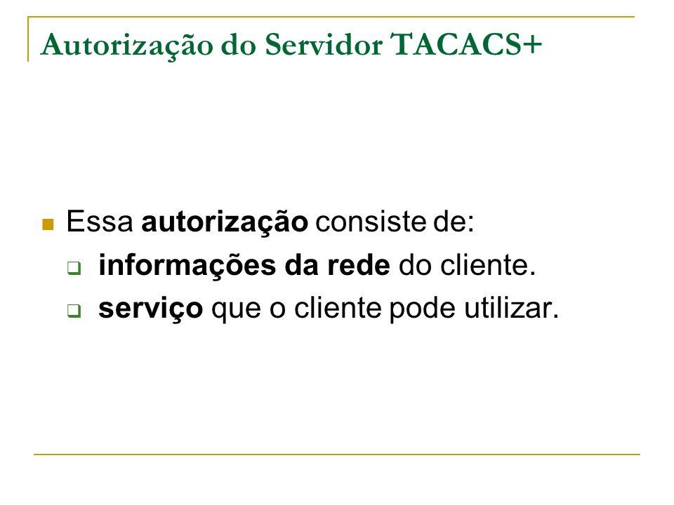 Autorização do Servidor TACACS+