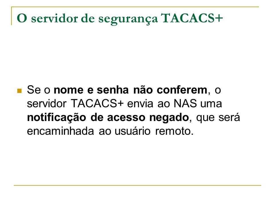 O servidor de segurança TACACS+