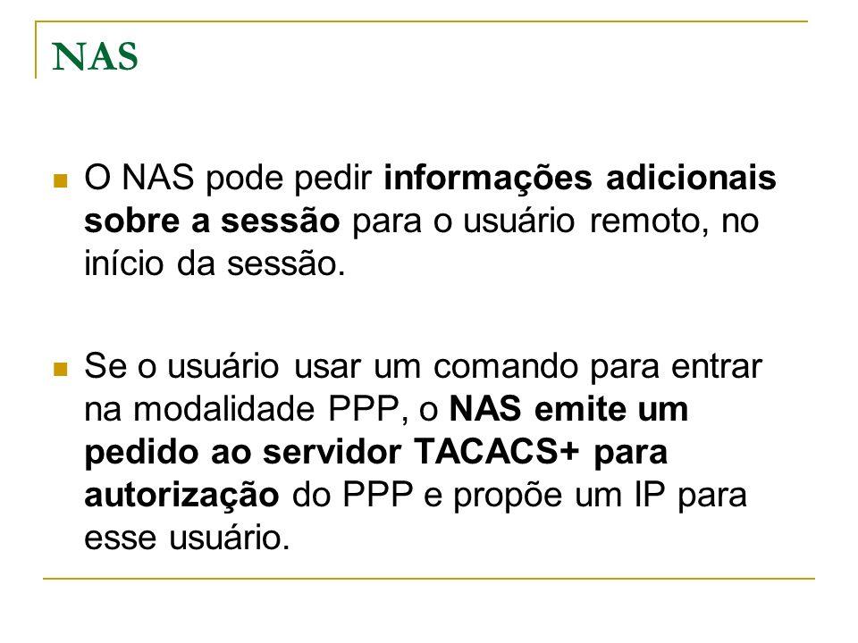 NAS O NAS pode pedir informações adicionais sobre a sessão para o usuário remoto, no início da sessão.