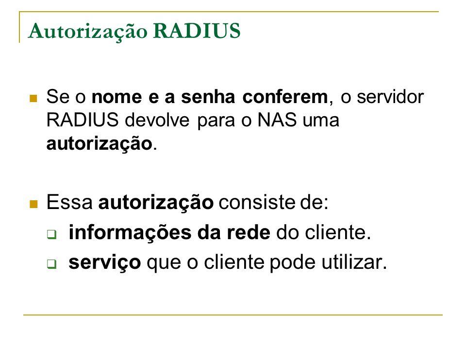 Autorização RADIUS Essa autorização consiste de: