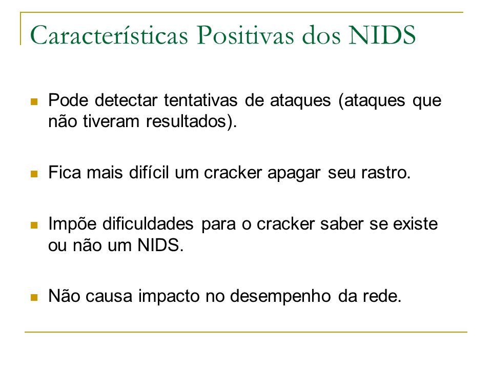 Características Positivas dos NIDS