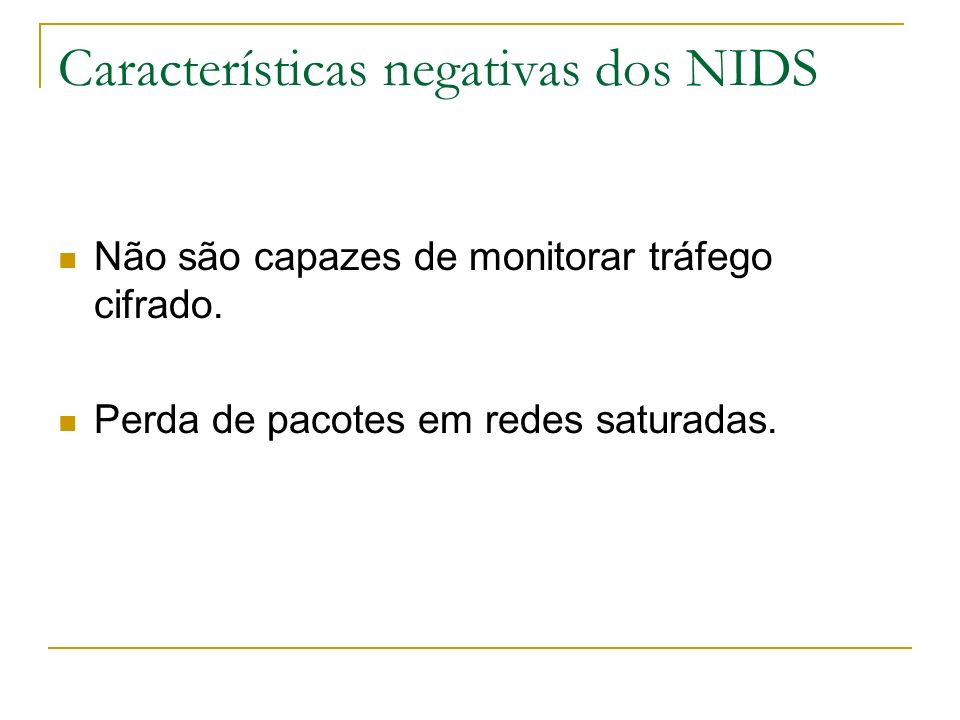 Características negativas dos NIDS