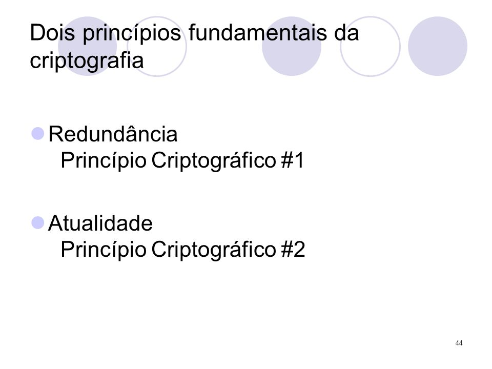 Dois princípios fundamentais da criptografia