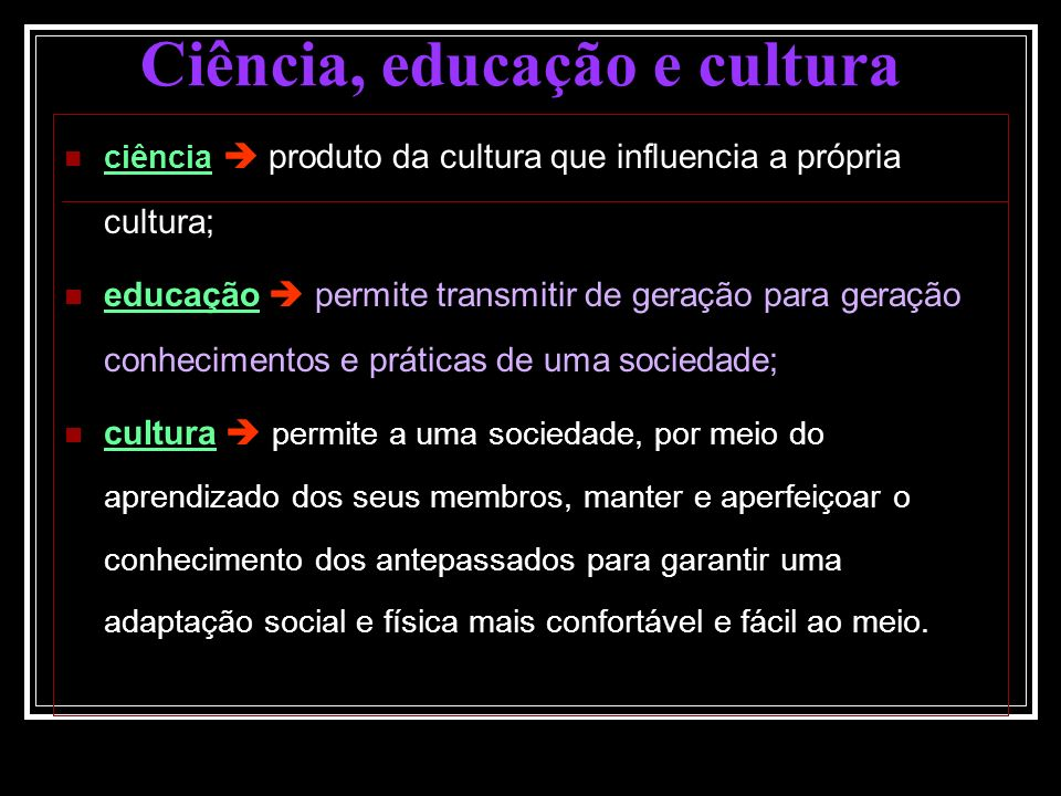 Ciência, educação e cultura