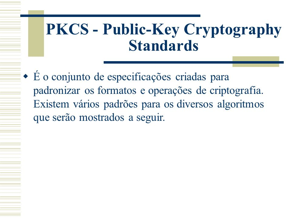 PKCS - Public-Key Cryptography Standards