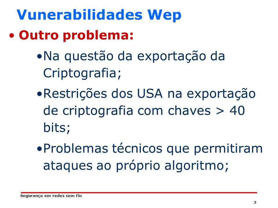 Vunerabilidades Wep Outro problema: