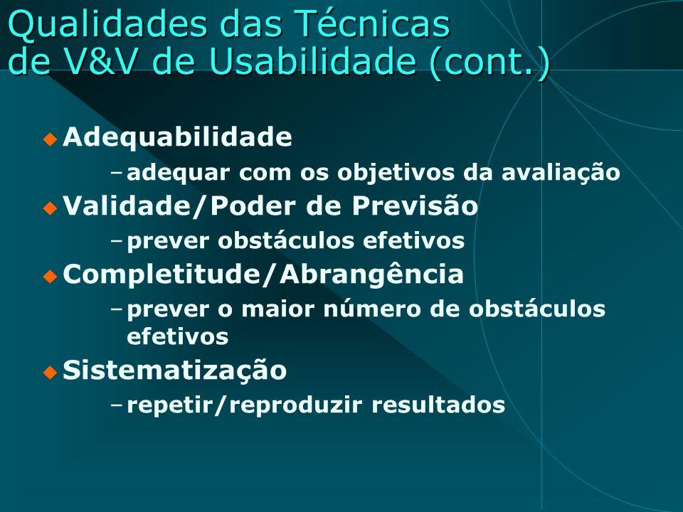 Qualidades das Técnicas de V&V de Usabilidade (cont.)
