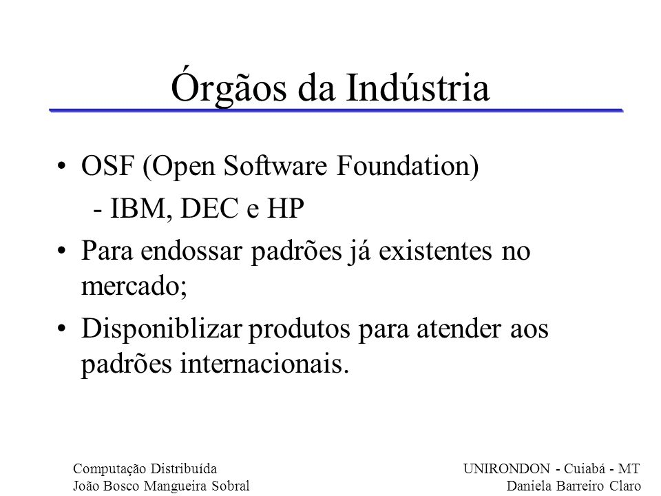 Órgãos da Indústria OSF (Open Software Foundation) - IBM, DEC e HP