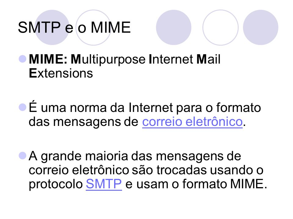 SMTP e o MIME MIME: Multipurpose Internet Mail Extensions