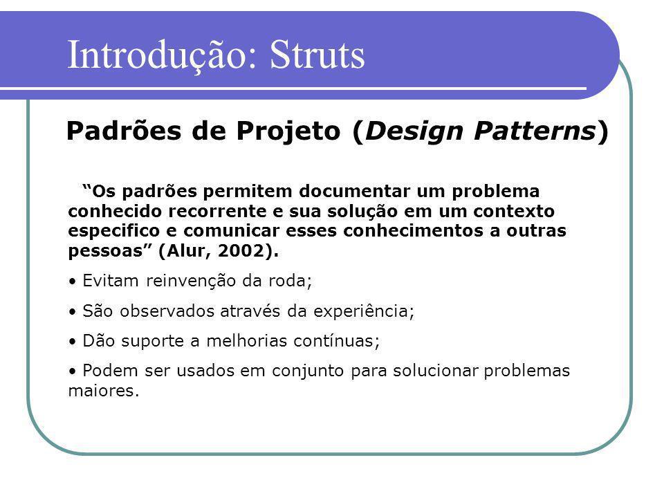 Introdução: Struts Padrões de Projeto (Design Patterns)